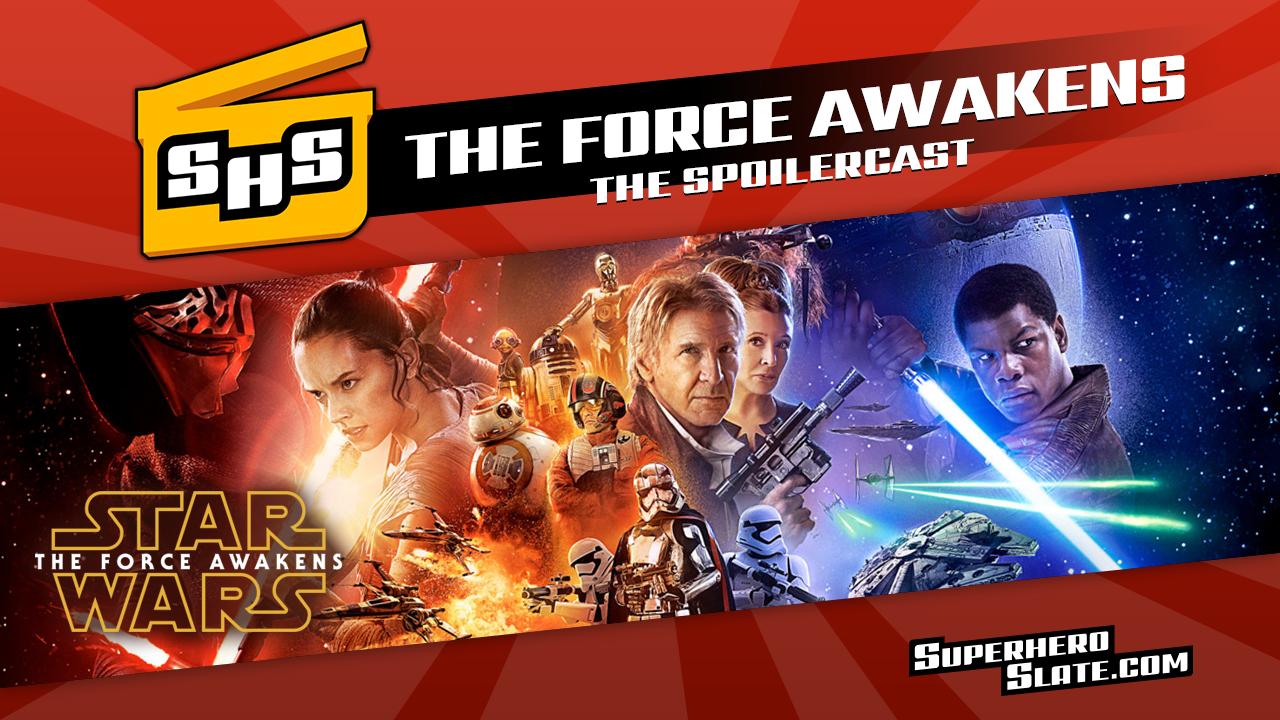 superhero slate spoilercast star wars the force awakens